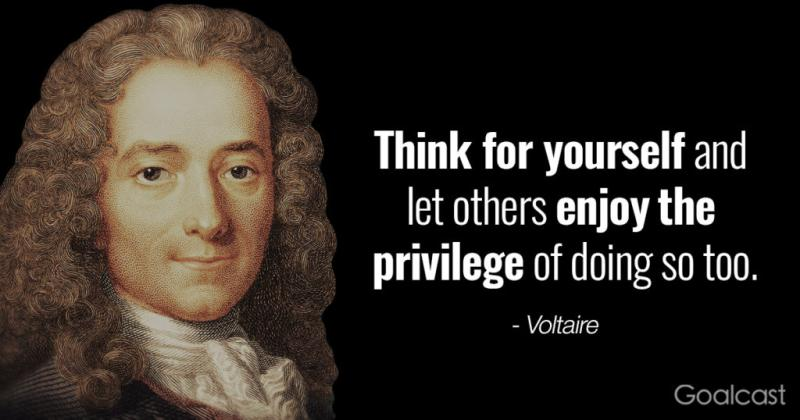 THINK FOR YOURSELF AND LET OTHERS ENJOY THE PRIVILEDGE OF DOING SO TOO